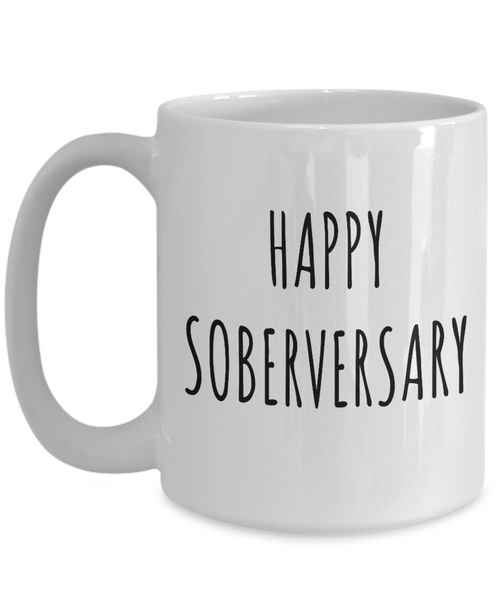Happy Soberversary Mug Coffee Cup Sobriety Gift-Cute But Rude