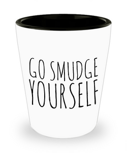 Go Smudge Yourself Shot Glass Funny Ceramic Shot Glasses