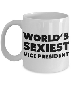 World's Sexiest Vice President Mug Sexy Gift Ceramic Coffee Cup-Cute But Rude