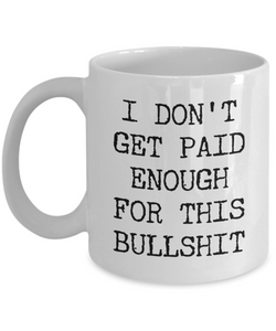 Snarky Mugs for Women & Men Funny Work Mug I Don't Get Paid Enough for This Coffee Cup-Cute But Rude