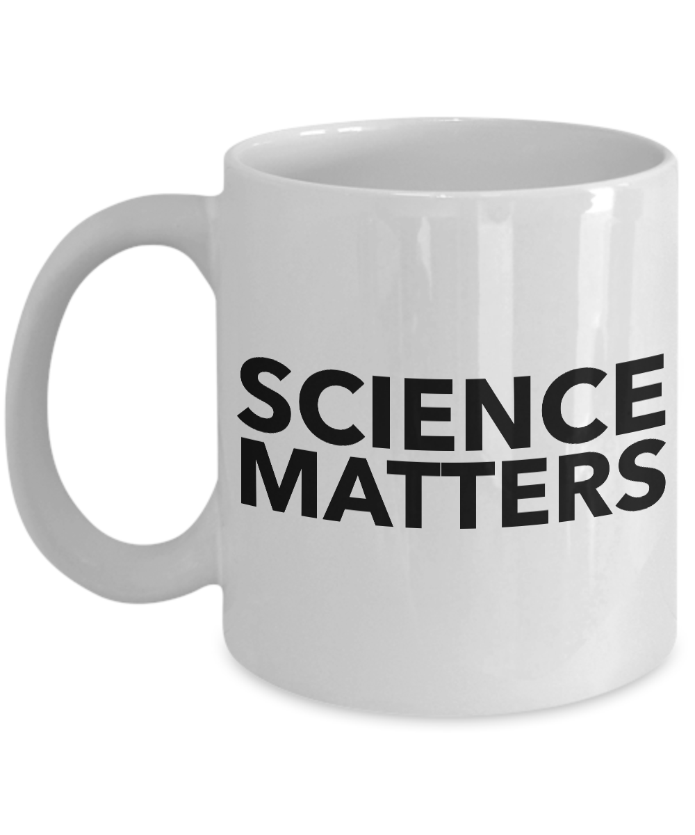 Science Coffee Mug - Science Matters - Science Teacher Coffee Cup-Cute But Rude