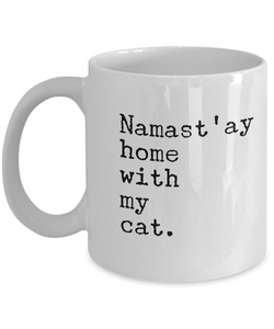 Namast'ay Home with my Cat Mug 11 oz. Ceramic Coffee Cup-Cute But Rude