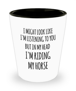 Horse Shot Glass Horse Riding Gifts I Love Horses I'm Riding My Horse Funny