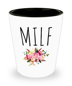 MILF Mom Gag Gift Funny Wife Floral Ceramic Shot Glass