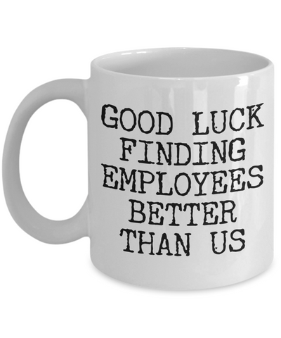 Gift for Boss Leaving Boss Goodbye Boss Leave Gift Good Luck Finding Employees Better Leaving Mug Coffee Cup Goodbye Manager Farewell-Cute But Rude