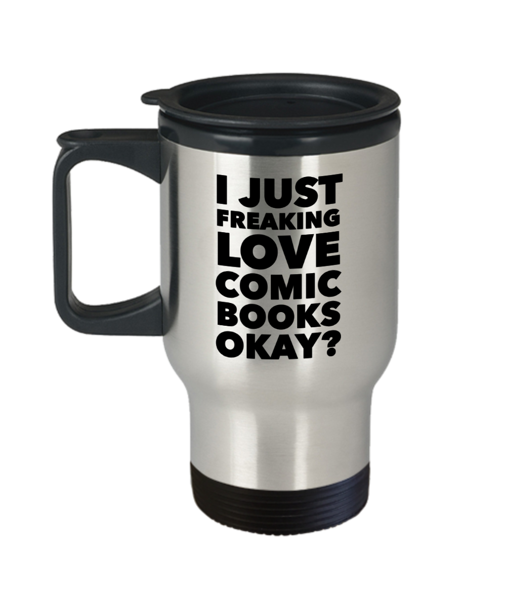 Comic Book Gifts I Just Freaking Love Comic Books Okay Funny Mug Stainless Steel Insulated Coffee Cup-HollyWood & Twine