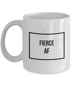 Fierce Mug - Fierce AF - Cool Coffee Mugs - Funny Tea Mugs-Cute But Rude