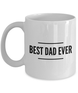 Best Dad Coffee Mug - World Best Dad Mug - Best Dad Ever Coffee Mug-Cute But Rude