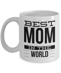 Mom Coffee Mug Gifts - Best Mom in the World Ceramic Coffee Cup-Cute But Rude