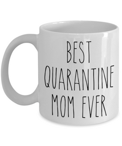 Mother's Day Gift from Daughter Mom Gift from Son Best Quarantine Mom Ever Mug Coffee Cup Gift for Mom