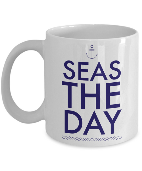 Boating Gifts - Nautical Gifts - Sailing Mug - Boat Captain Mug - Seas the Day Coffee Mug
