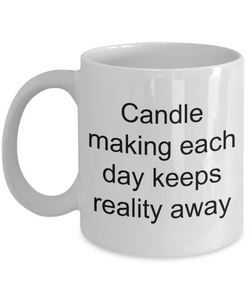 Candle Maker Mug Supplies Candle Making Each Day Keeps Reality Away Funny Ceramic Coffee Cup