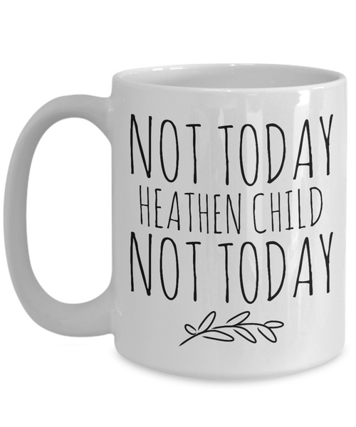 Not Today Heathen Child Mug New Toddler Mom Gifts Funny Coffee Cup-Cute But Rude
