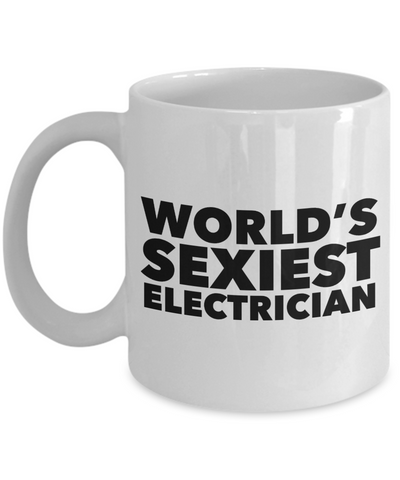World's Sexiest Electrician Mug Gift Ceramic Coffee Cup-Cute But Rude