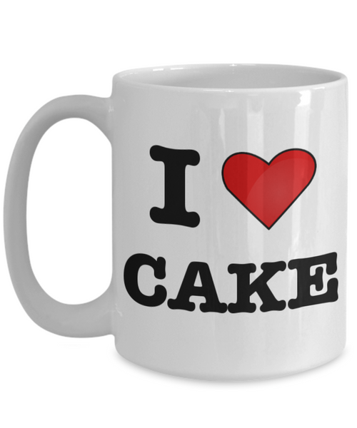 Cake Mug - I Love Cake Coffee Mug - Pastry Chef Gifts - Gifts for Bakers - Funny Coffee Mugs-Cute But Rude