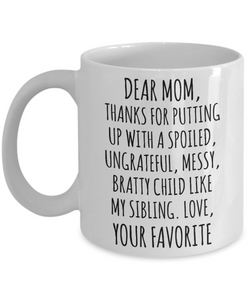 Dear Mom Mug Mother's Day Gift Mom Present Funny Gifts for Moms