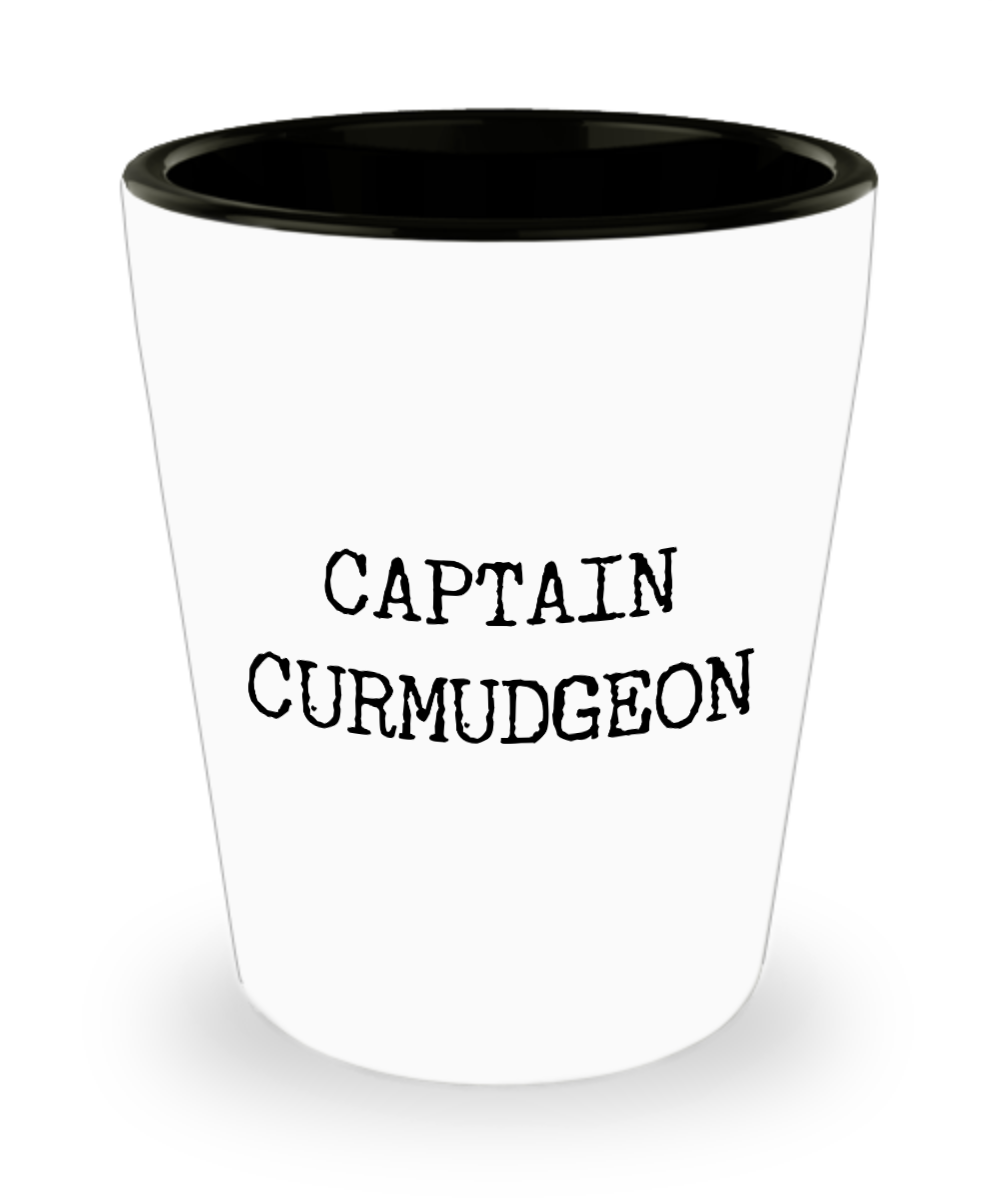 Gag Gifts for Grouchy People Captain Curmudgeon Funny Ceramic Shot Glass