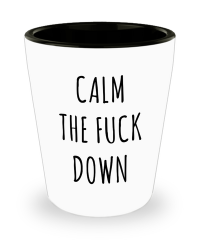 Calm the Fuck Down Profanity Ceramic Shot Glass