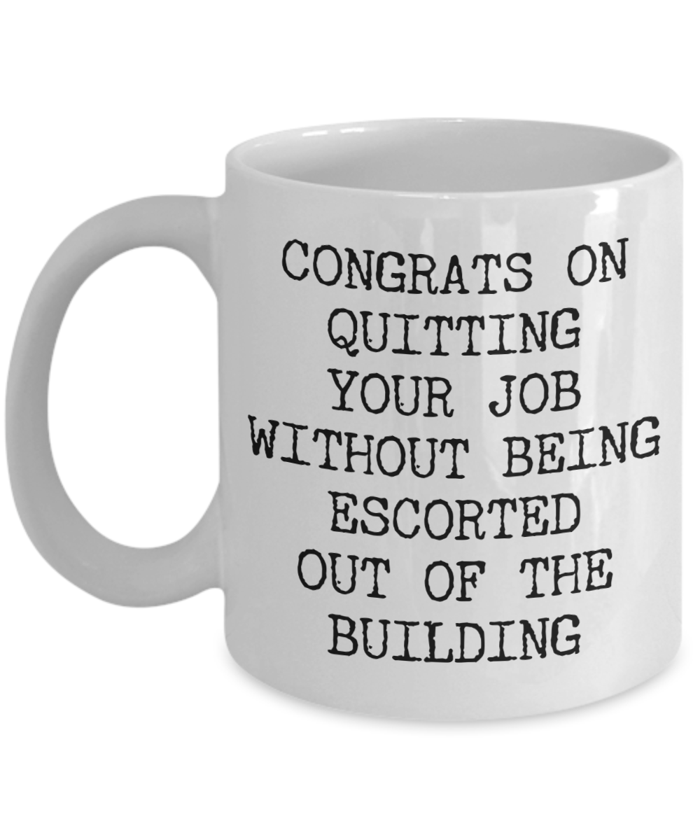 Congrats on Quitting Your Job Mug Funny Coffee Cup Gift for Coworker Leaving Boss Goodbye Co-Worker Last Day