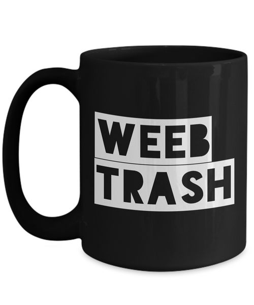 Anime Mug - Weeb Trash Coffee Mug - Weebs - Black Mug-Cute But Rude