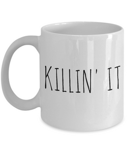 Killin' It Mug 11 oz. Ceramic Coffee Cup-Cute But Rude