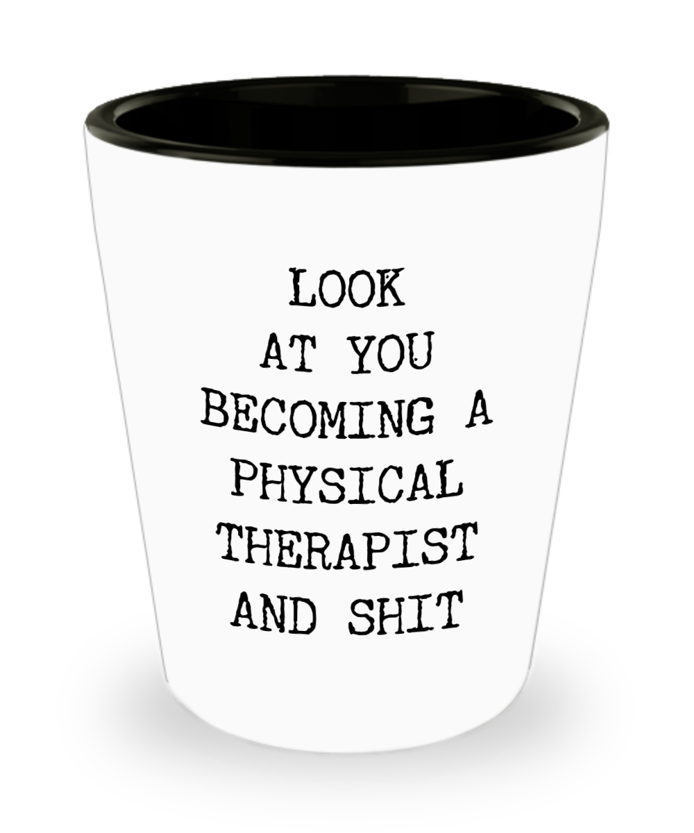 Physical Therapist Graduation Gifts DPT New PT School Passed Exam Look at You Becoming a Ceramic Shot Glass
