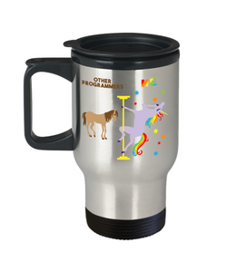 Funny Computer Programmer Mug Coder Birthday Gift Travel Coffee Cup Pole Dancing Unicorn 14oz