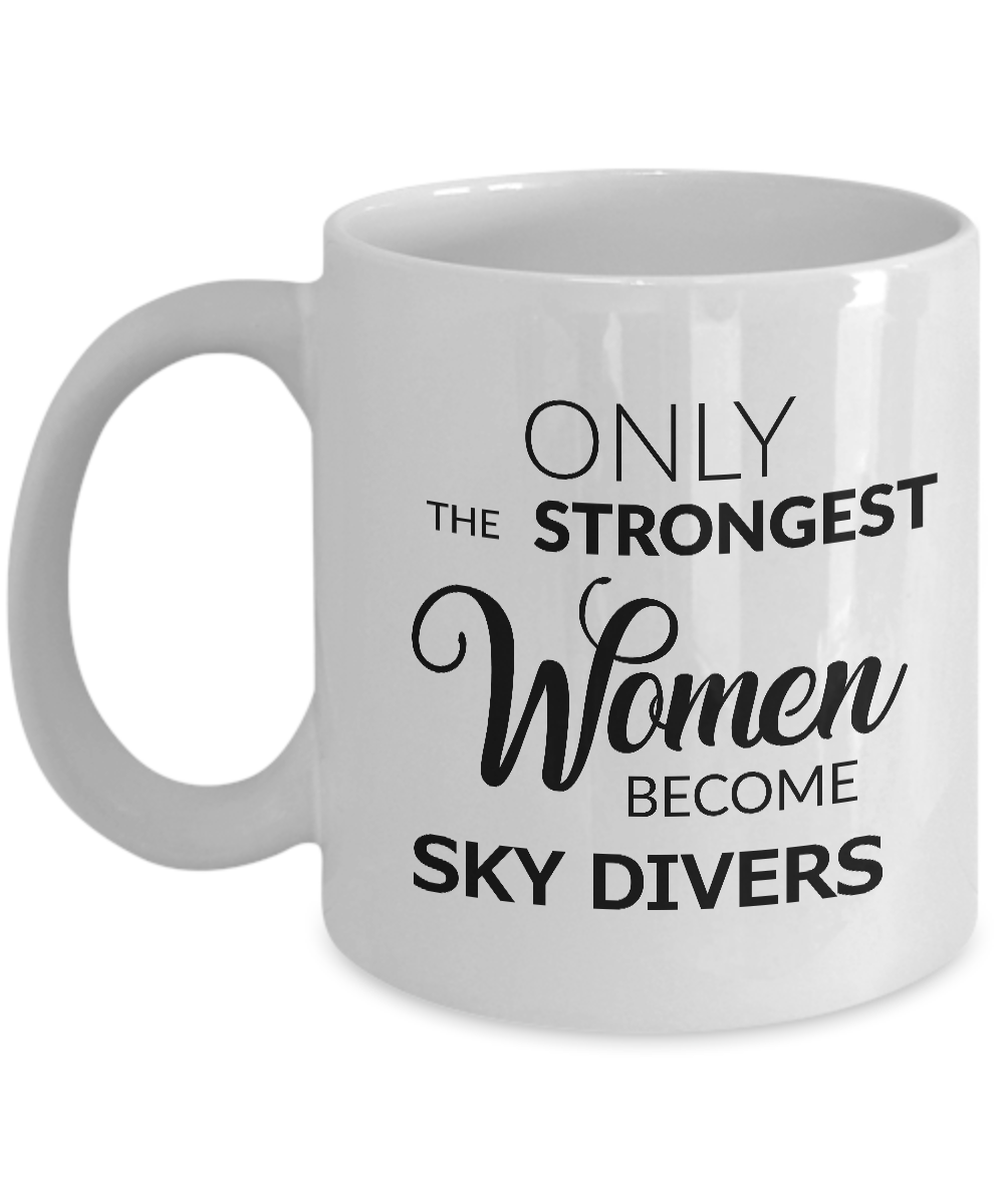 Sky Diving Gifts - Skydive Mug - Skydiving Birthday Gift - Only the Strongest Women Become Sky Divers Coffee Mug Ceramic Tea Cup-Coffee Mug-HollyWood & Twine
