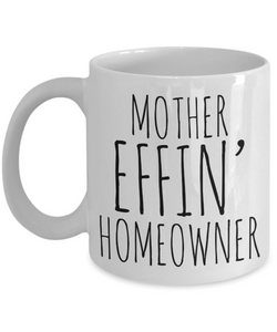 New Homeowner Gifts Mother Effin Homeowner Coffee Mug Ceramic Coffee Cup-Cute But Rude