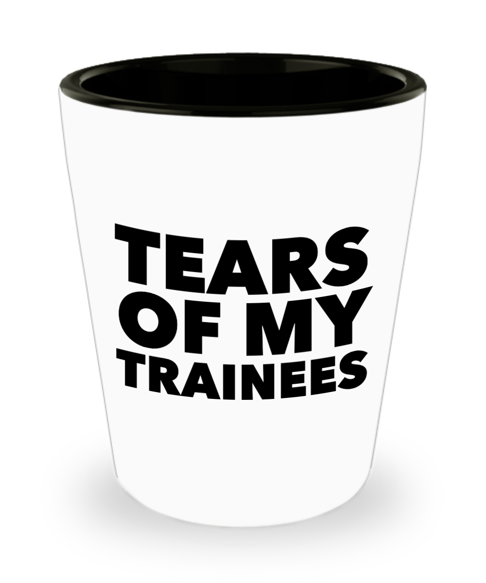Best Work Trainer Gag Gifts Tears of My Trainees Funny Ceramic Shot Glass
