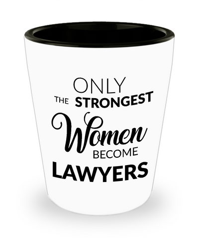 Attorney Shot Glass Lawyer Gifts Only the Strongest Women Become Lawyers Shot Glasses