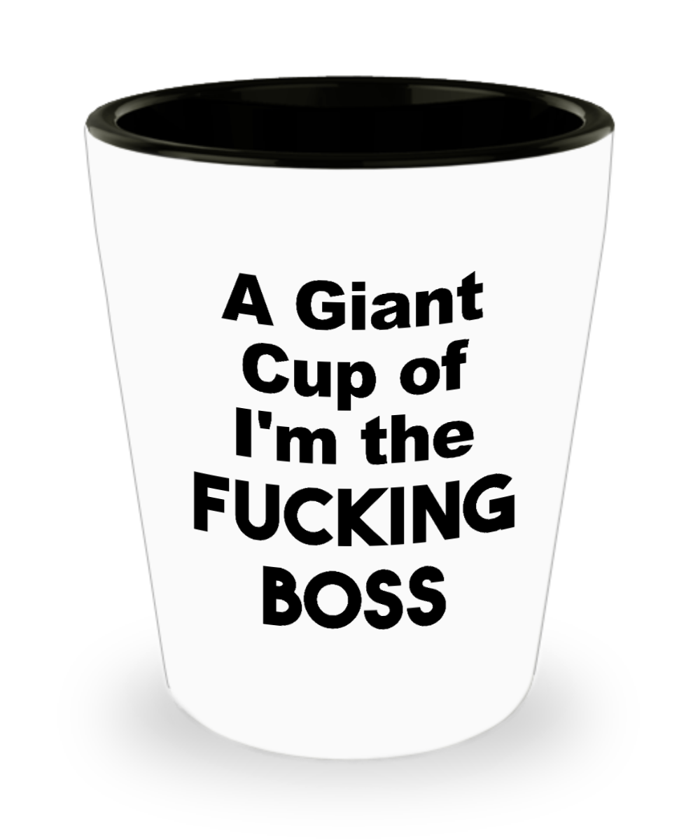 A Giant Cup of I'm the Fucking Boss Mug Funny Gifts for Bosses Ceramic Shot Glass