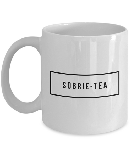Sobriety Gifts for Women & Men - One Year Sober Anniversary Gifts - Sobrie-Tea Coffee Mug Funny Ceramic Tea Cup-Cute But Rude
