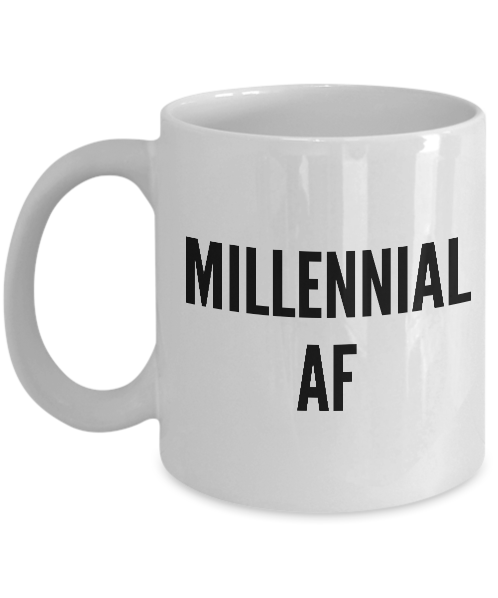 Millennial Coffee Mug - Millennial AF Ceramic Cup Gift-Cute But Rude