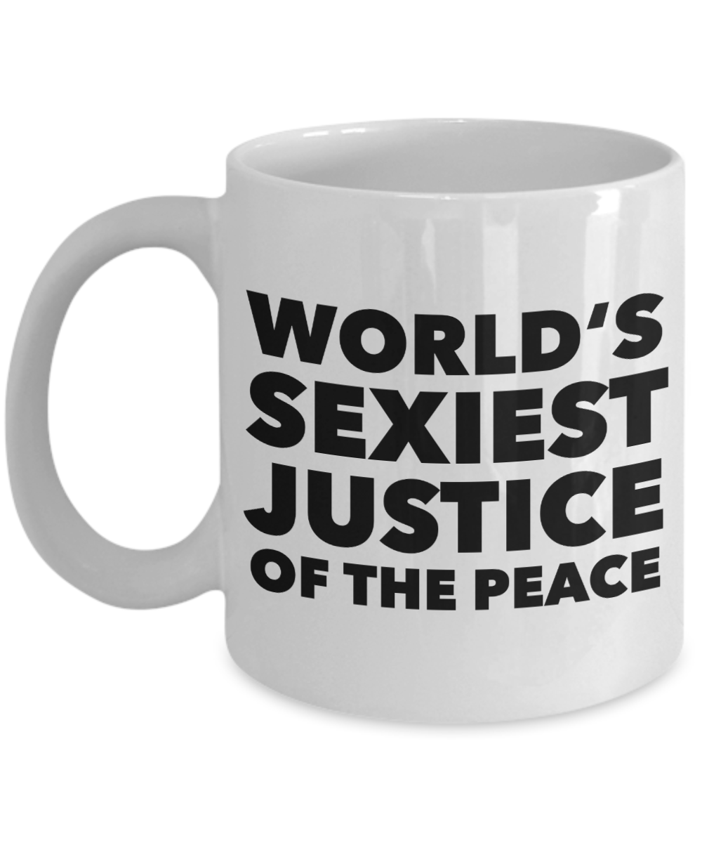Justice of the Peace Gift World's Sexiest Justice of the Peace Mug Ceramic Coffee Cup