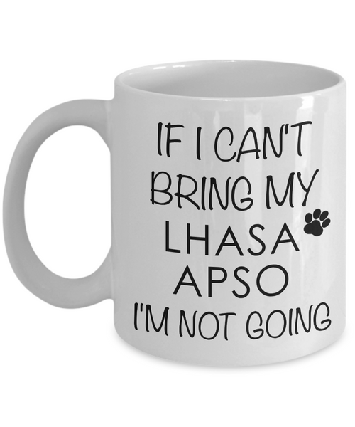 Lhasa Apso Gifts - Lhasa Apso Mug - If I Can't Bring My Lhasa Apso I'm Not Going Coffee Mug-Coffee Mug-HollyWood & Twine