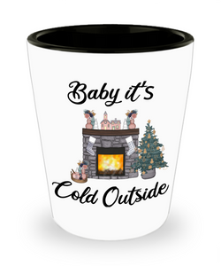 Baby it's Cold Outside Christmas Gift Cute Winter Cozy Gift for Girlfriend Stocking Stuffer Ceramic Shot Glass