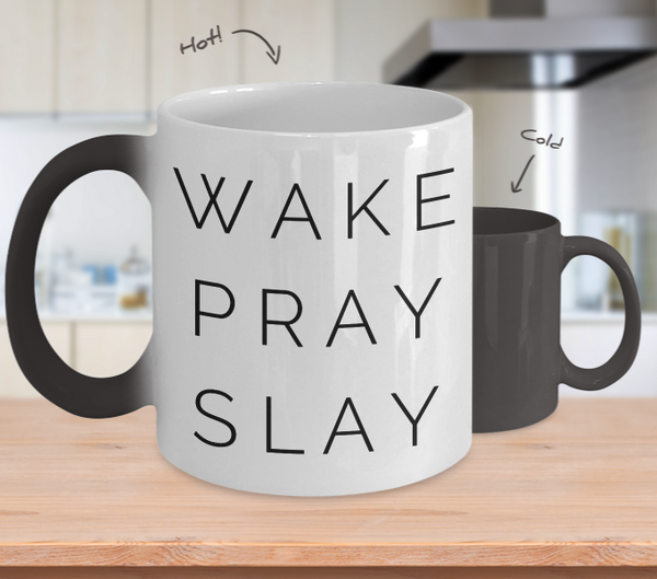 Wake Pray Slay Mug Magical Color Changing Ceramic Coffee Cup 11 oz.-Cute But Rude