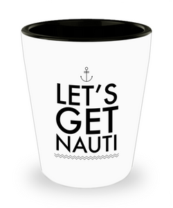 Let's Get Nauti Mug Nautical Boating Gifts for Motor Boaters Funny Ceramic Shot Glass