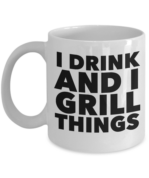 Grilling Gifts for Him and Her Gift Ideas for Men - I Drink and I Grill Things Funny Mug Ceramic Coffee Cup-Coffee Mug-HollyWood & Twine