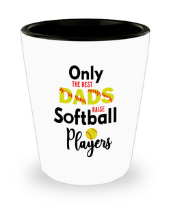 Softball Dad Stuff Only the Best Dads Raise Softball Players Ceramic Shot Glass Father's Day Gifts from Daughter