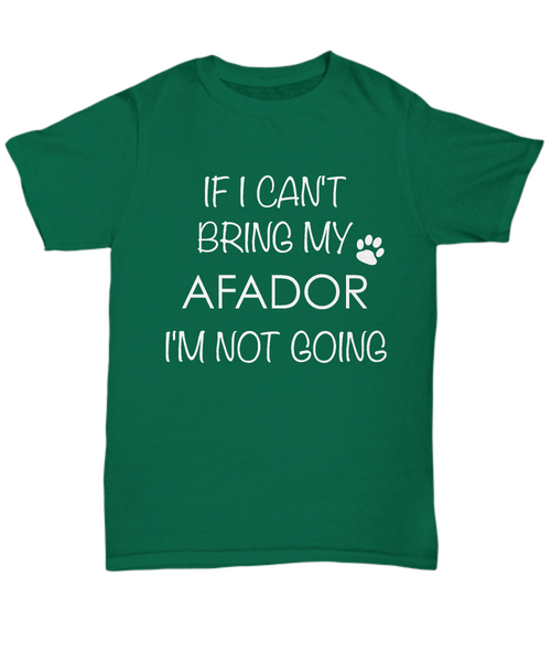 Afador Dog Shirts - If I Can't Bring My Afador I'm Not Going Unisex Afadors T-Shirt Afador Gifts-HollyWood & Twine