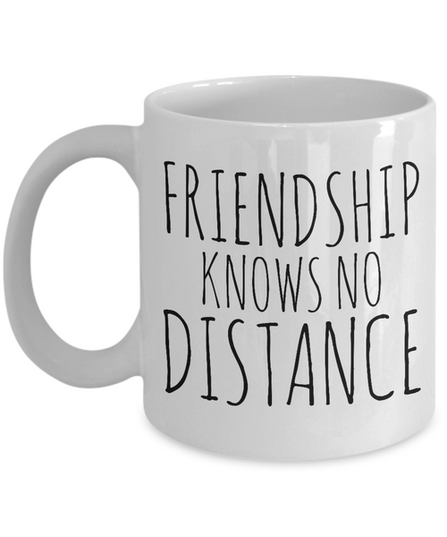 Friendship Knows No Distance Mug Long Distance Friend Gifts Coffee Cup
