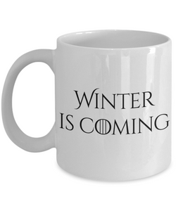 Winter is Coming Mug 11 oz. Ceramic Coffee Cup-Cute But Rude