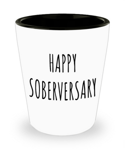 Happy Soberversary Ceramic Shot Glass Sobriety Gift