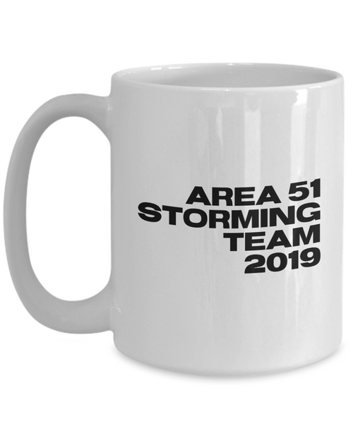 Area 51 Storming Team 2019 Mug Funny Alien Coffee Cup Gag Gift