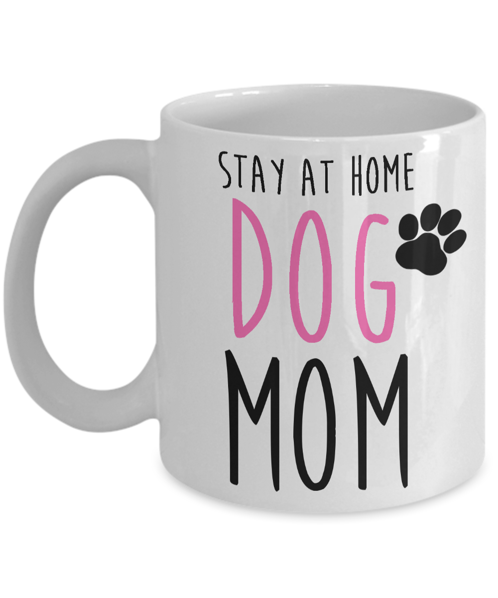 Stay at Home Dog Mom Funny Coffee Mug-Cute But Rude