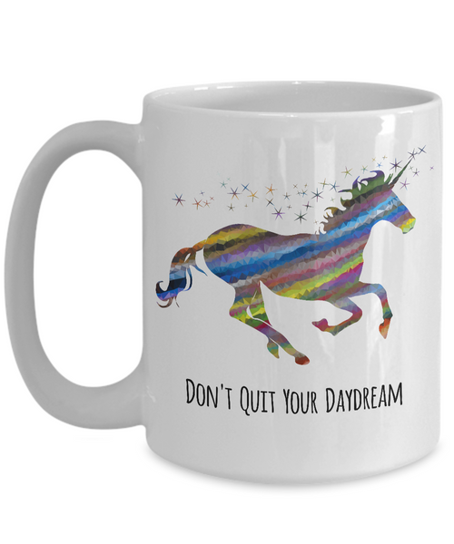 Don't Quit Your Daydream Mug Cute Unicorn Coffee Cup-Cute But Rude