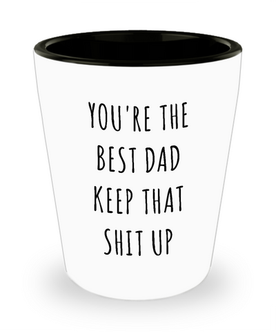 Father's Day Father Gifts Dad Gifts Dad Funny Gifts For Dad You're The Best Dad Keep It Up Ceramic Shot Glass Dad Gag Gifts Dad Birthday Present