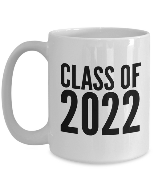 Class of 2022 Mug Graduation Gift Idea for College Student Gifts for High School Graduate